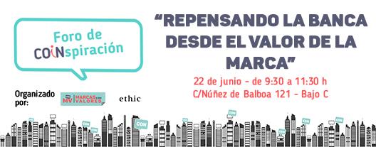 """Foro De Co-inspiración: """"Repensando La Banca Desde El Valor De La Marca"""""""